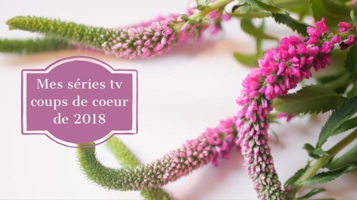 Mes séries TV coups de coeur de 2018