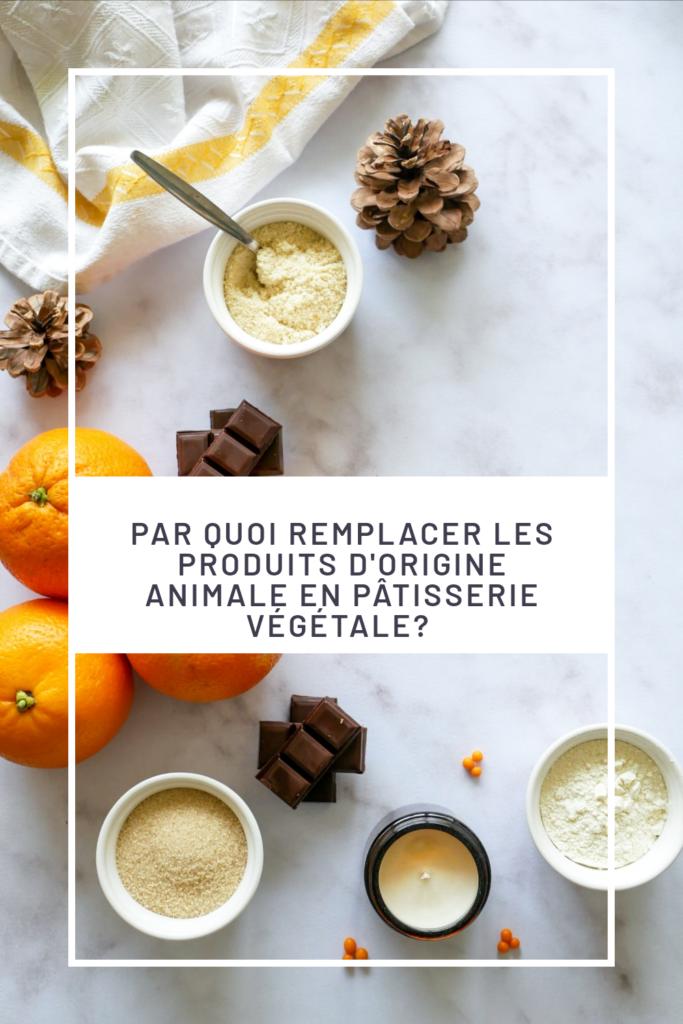 Epingle Pinterest : Par quoi remplacer les produits d'origine animale en pâtisserie végétale ?