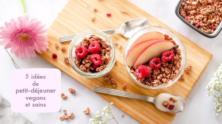 5 idées de petits-déjeuners sains et vegans