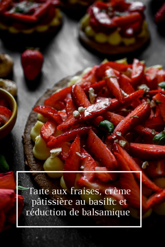 Epingle Pinterest : Tarte aux fraises, crème pâtissière au basilic et réduction de balsamique